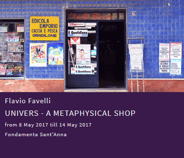 Falvio Favelli: UNIVERS - A metaphysical shop